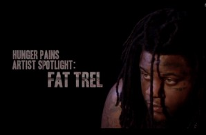 DJ Scream Presents: #HungerPains Artist Spotlight: Fat Trel (Video)