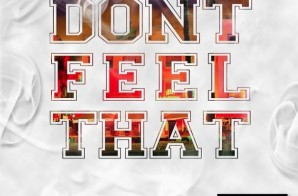 Tev Geez – Dont Feel That