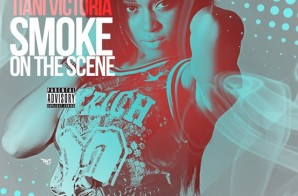 Tiani Victoria – Smoke on the Scene