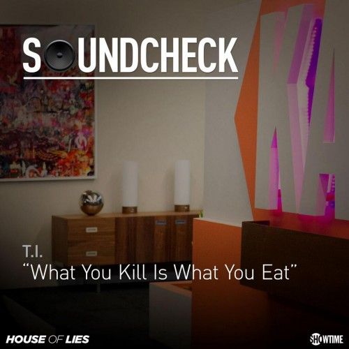 T.I._What_You_Kill_Preview T.I. - What You Kill Is What You Eat (Preview)