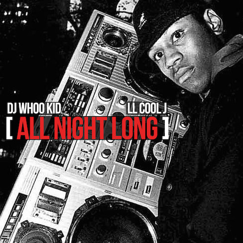 THl02Wm LL Cool J – All Night Long ft. DJ Whoo Kid