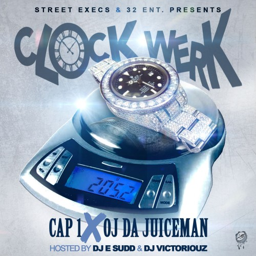 Vs1BYyO Cap 1 & OJ Da Juiceman – Clock Werk (Mixtape)