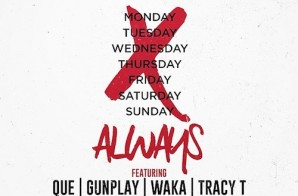 DJ Scream – Always ft. Que, Gunplay, Waka Flocka Flame & Tracy T