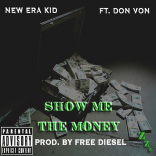 artworks 000072293492 h3xbm8 t500x500 New Era Kid x Don Von   Show Me The Money (Prod. by Free Diesel)