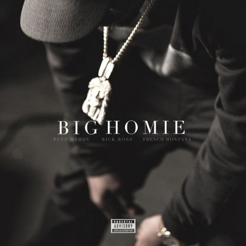 big-homie Puff Daddy - Big Homie feat. Rick Ross & French Montana
