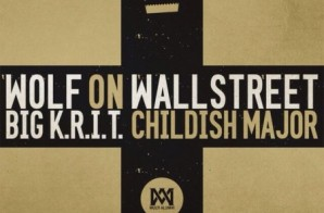 Big K.R.I.T. – Wolf on Wall Street (Prod. by Childish Major)