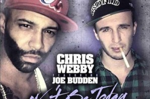 Chris Webby – Won't Be Today Ft. Joe Budden