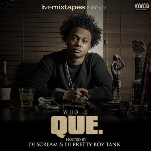 que-who-is-que-mixtape-hosted-by-dj-scream-dj-pretty-boy-tank-artwork.jpg