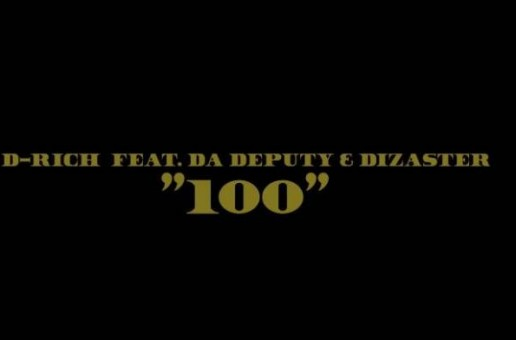 D-Rich – 100 Ft. Da Deputy & Dizaster (Video)