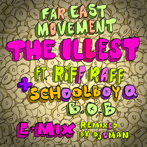 fWtM1P1 Far East Movement – The Illest (Remix) Ft. Riff Raff, Schoolboy Q & B.O.B.