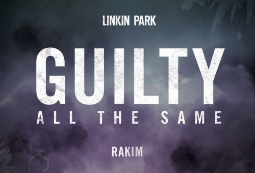 Linkin Park & Rakim – Guilty All Same