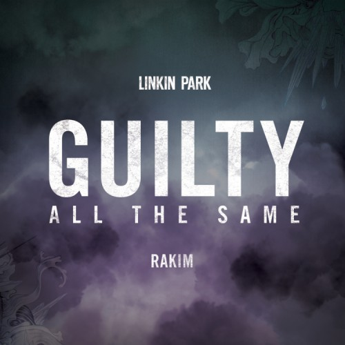 guilty-all-the-same Linkin Park & Rakim - Guilty All Same