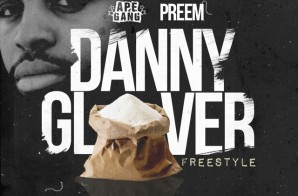 Preem – Danny Glover Freestyle
