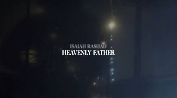 isaiahrashad1 Isaiah Rashad   Heavenly Father (Official Video)