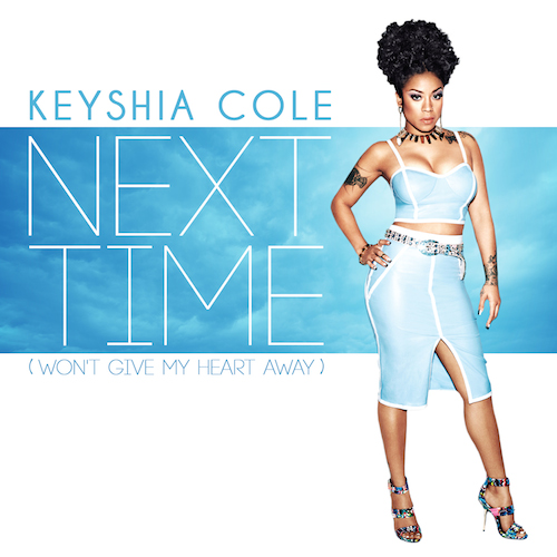 jQbqW2b  Keyshia Cole – Next Time (Won't Give My Heart Away)