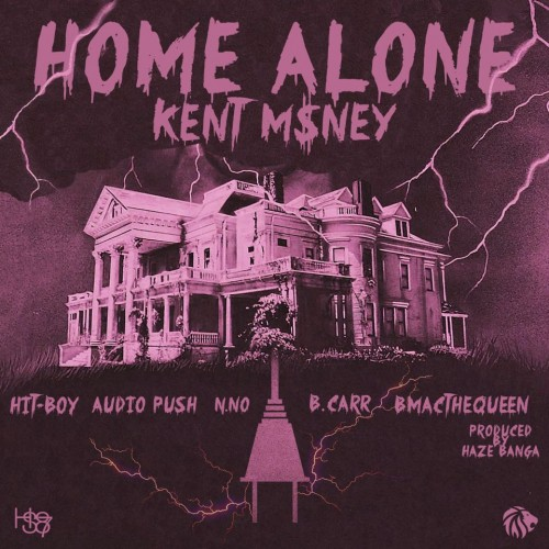 kent-money-x-hit-boy-x-b-mac-the-queen-x-audio-push-x-n-no-b-carr-home-alone-prod-by-haze-banga.jpg