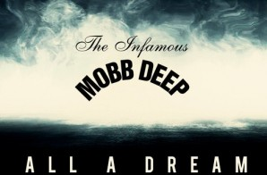 Mobb Deep – All A Dream ft. The LOX