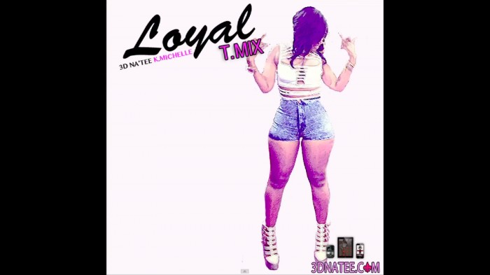 nate-1 3D Na'Tee – Loyal (Remix) ft. K. Michelle