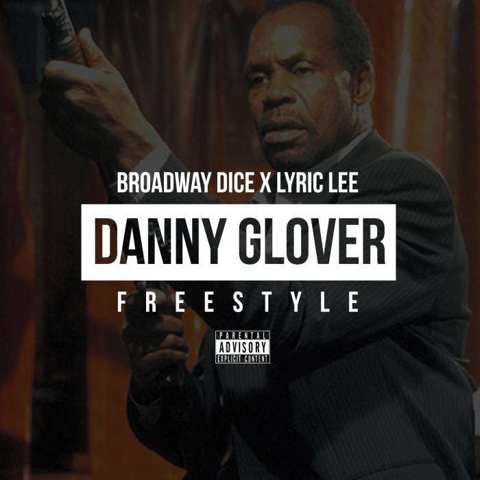 photo Broadway Dice x Lyric Lee - Danny Glover Freestyle