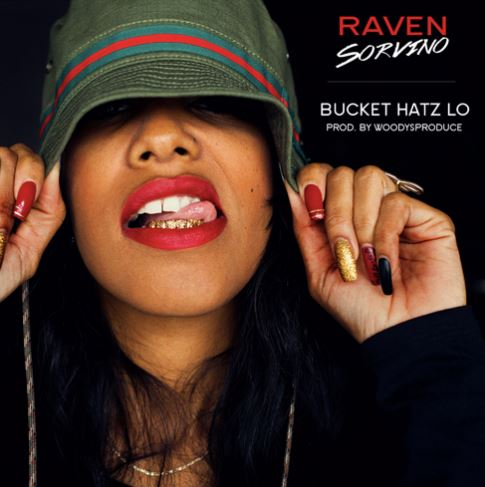 ravensorvinonewmusic2014 Raven Sorvino   Bucket Hatz LO (Prod. By WoodysProduce)