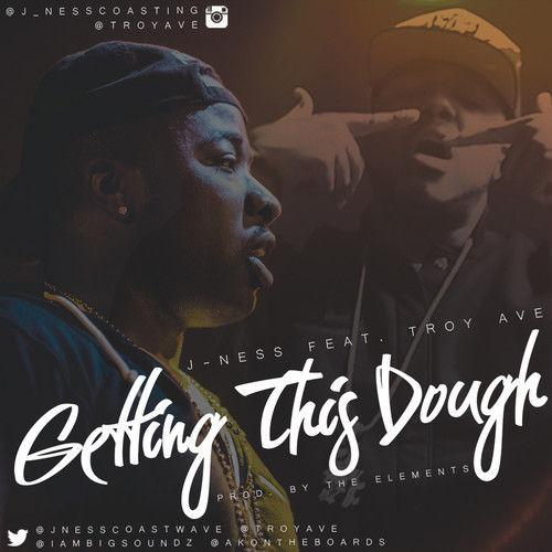 troy J Ness   Getting This Dough ft. Troy Ave (Prod. By The Elements)