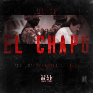 unnamed-12 Juice - El Chapo (Prod.By DeeMoney & Chapo)