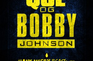 Hank McCoy – OG Bobby Johnson (Remix)