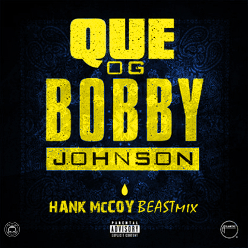 hank-mccoy-og-bobby-johnson-remix.jpg