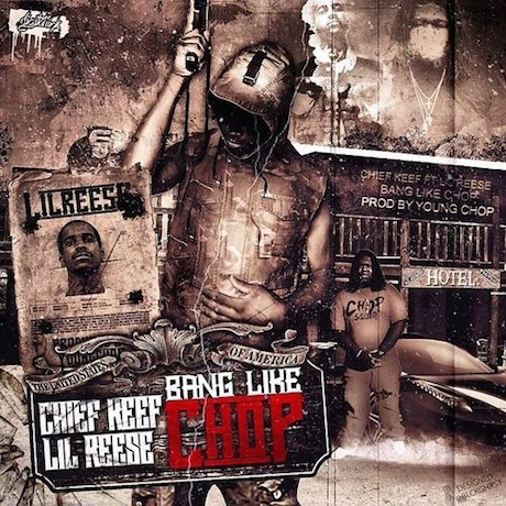 youngchop Young Chop   Bang Like Chop ft. Chief Keef & Lil Reese