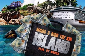 Migos & Rich The Kid – Island (Prod. By Murda)