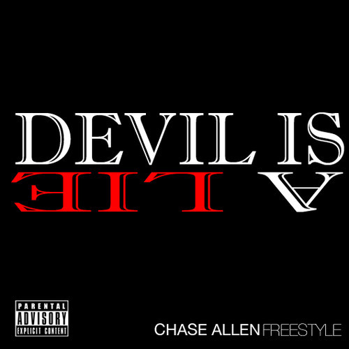 Chase Allen Devil IS A Lie Chase Allen   Devil Is A Lie (Freestyle)