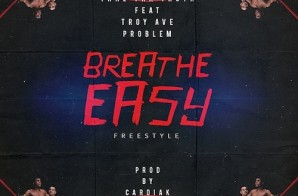 Trae Tha Truth – Breathe Easy Ft. Troy Ave & Problem