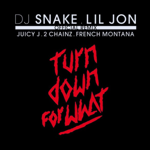 DJ_Snake_Lil_Jon_Turn_Down_For_What_Remix