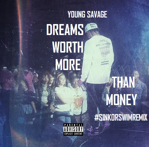 DWMTMcoverart Young Savage - Dreams Worth More Than Money (Freestyle)