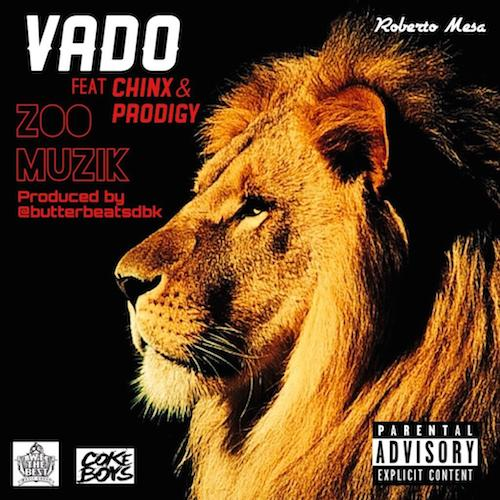 Dtyb6gP Vado – Zoo Muzik Ft Chinx & Prodigy