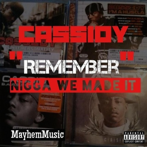 Du5bx1W Cassidy – Remember (Nigga We Made It)