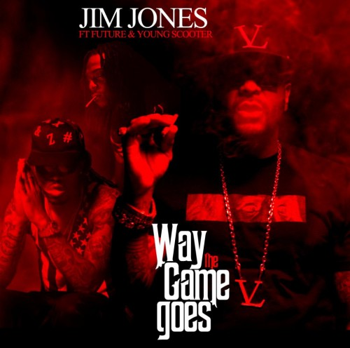Jim_Jones_Way_The_Game_Goes Jim Jones - Way The Game Goes Ft. Future & Young Scooter