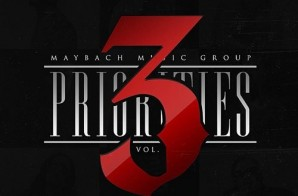 Maybach Music Group – Priorities 3 (Mixtape)