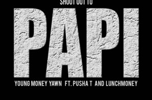 Young Money Yawn – Shout Out To Papi Ft. Pusha T & Lunch Money (Artwork) (Created By VASM)