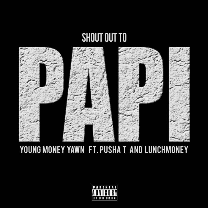 Shout Out To Papi x Cover Art Young Money Yawn   Shout Out To Papi Ft. Pusha T & Lunch Money (Artwork) (Created By VASM)
