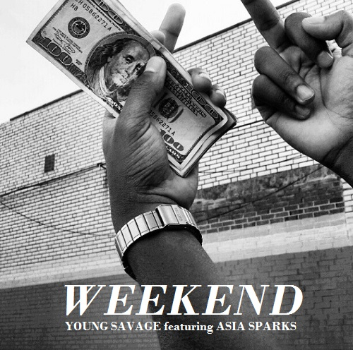 Weekend-cover-art Young Savage - Weekend Ft. Asia Sparks (Prod. By Mizzy Beatz)