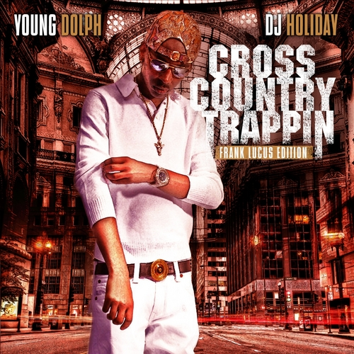 Young_Dolph_Cross_Country_Trappin-front-large Young Dolph x DJ Holiday - Cross Country Trappin (Mixtape)