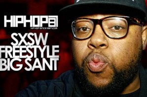 HHS1987: SXSW Freestyle – Big Sant