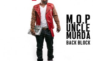 M.O.P. & Uncle Murda – Back Block