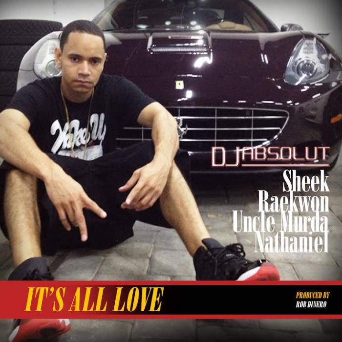 absolut DJ Absolut – Its All Love Ft. Sheek Louch, Raekwon, Nathaniel & Uncle Murda