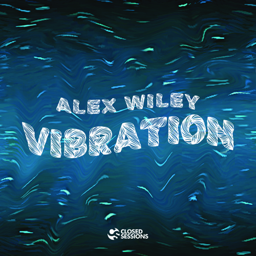 alex-wiley-vibration Alex Wiley - Vibration (Video)