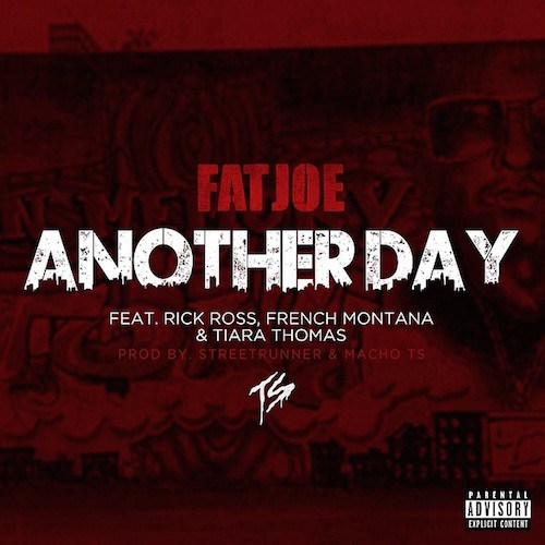 anotherday Fat Joe – Another Day ft. Rick Ross, French Montana & Tiara Thomas