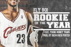 Fly Boi – Rookie Of The Year Ft. Young Money Yawn (Prod. By Rich-E Rich Porter)