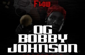 Flow – OG Bobby Johnson (Freestyle)