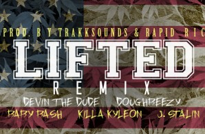 Devin The Dude x Doughbeezy x Baby Bash x Killa Kyleon x J Stalin – Lifted (Remix)